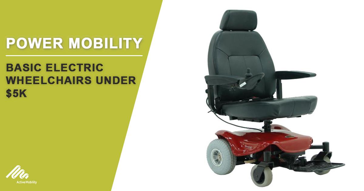 Basic Electric Wheelchairs Under $5K