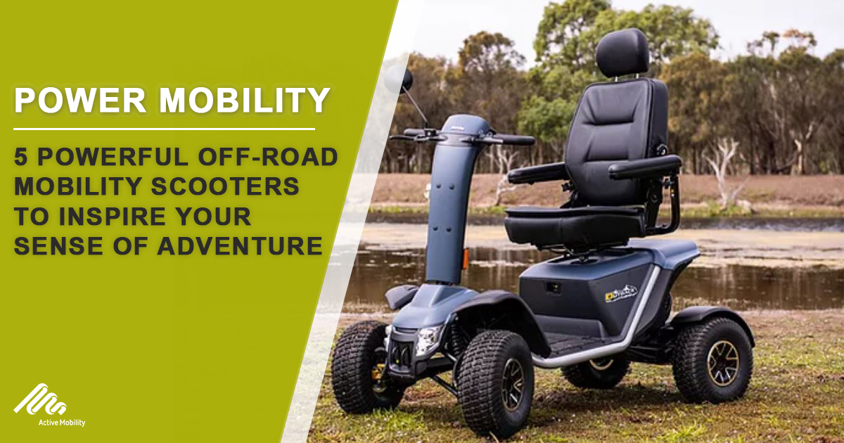 5 Powerful Off-road Mobility Scooters to Inspire Your Sense of Adventure