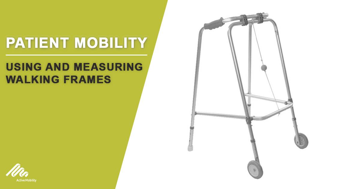 Using and Measuring Walking Frames